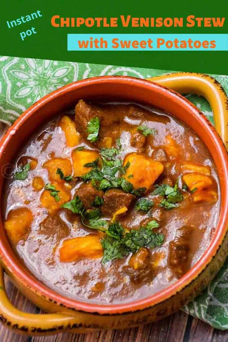 Chipotle Venison Stew, Instant Pot recipe with sweet potatoes, #venisonrecipe #stew #paleo #sweetpotatoes